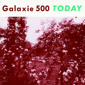 "GALAXIE 500 - ""TODAY"" LP"