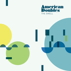 AMERICAN DOUBLES - THE SWELL 7""