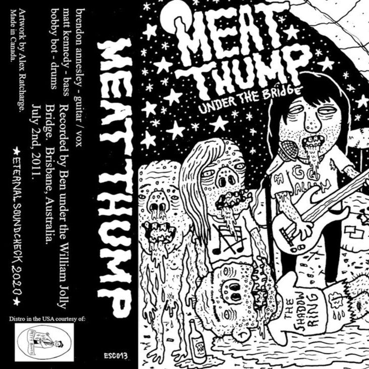 MEAT THUMP - UNDER THE BRIDGE CS