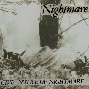 "NIGHTMARE - ""GIVE NOTICE OF NIGHTMARE"" LP"