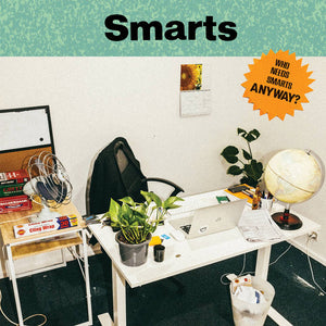 "SMARTS - ""WHO NEEDS SMARTS, ANYWAY?"" LP"