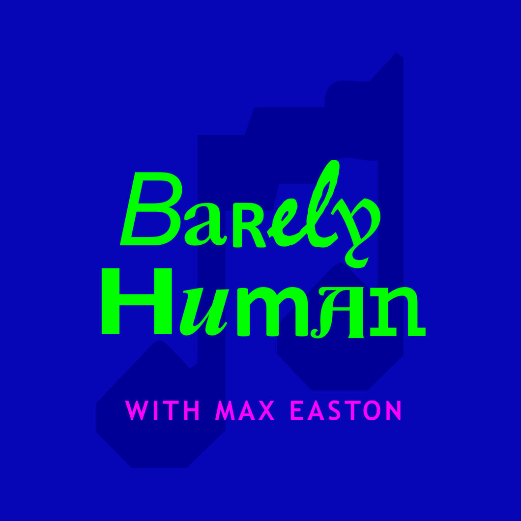 BARELY HUMAN PODCAST CS
