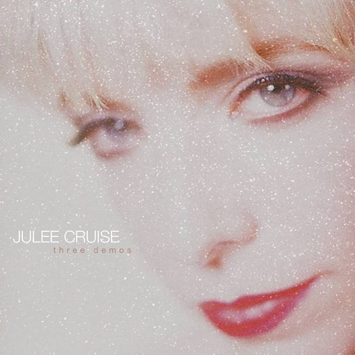 JULIEE CRUISE - THREE DEMOS LP