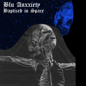 BLU ANXXIETY - BAPTISED IN SPACE 7""