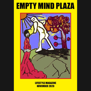 "EMPTY MIND PLAZA - ""ISSUE 2: NOVEMBER 2020"" LIFESTYLE MAGAZINE"