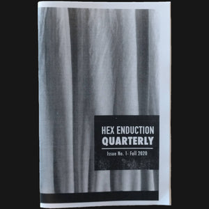 "HEX ENDUCTION QUARTERLY ""ISSUE 1 - FALL 2020"" ZINE"