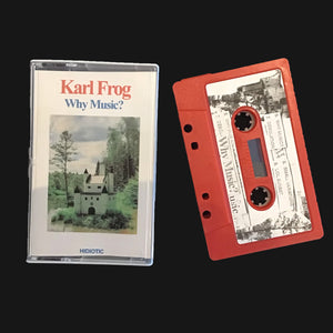 "KARL FROG - ""WHY MUSIC?"" CS"