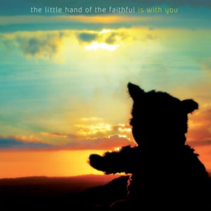 THE LITTLE HAND OF THE FAITHFUL -  IS WITH YOU LP