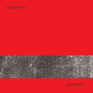 LOWER PLENTY - LIFE THRILLS LP