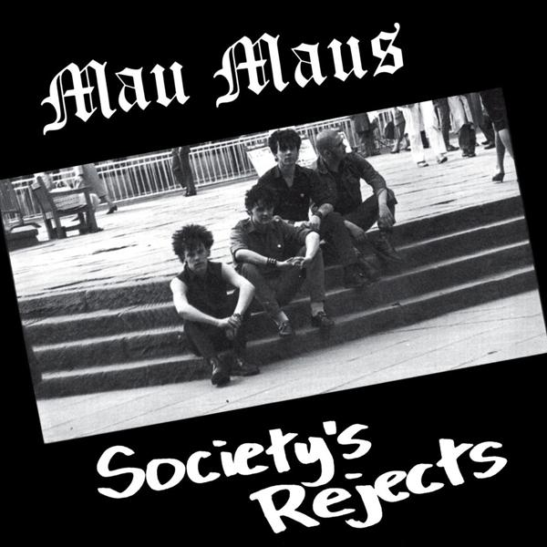 MAU MAUS - SOCIETY'S REJECTS LP
