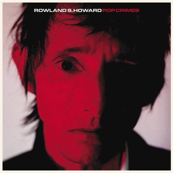 ROWLAND S HOWARD - POP CRIMES LP