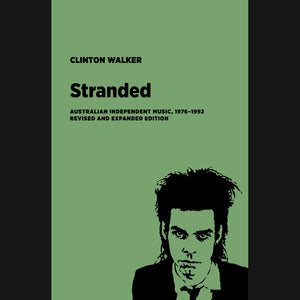 "CLINTON WALKER - ""STRANDED: AUSTRALIAN INDEPENDENT MUSIC 1976-1992"" BOOK"