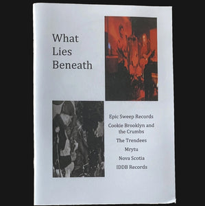"WHAT LIES BENEATH - ""ISSUE #1"" ZINE"