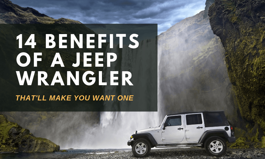 14 Benefits of a Jeep Wrangler That'll Make You Want One