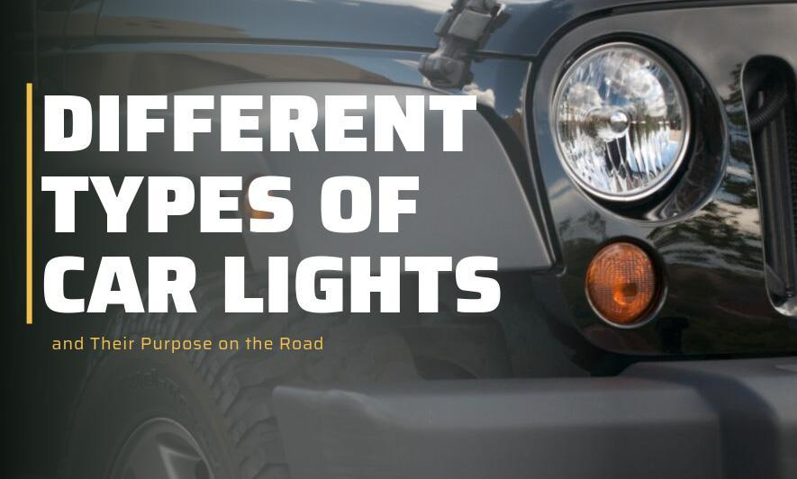 Different Types of Car Lights and Their Purpose on the Road