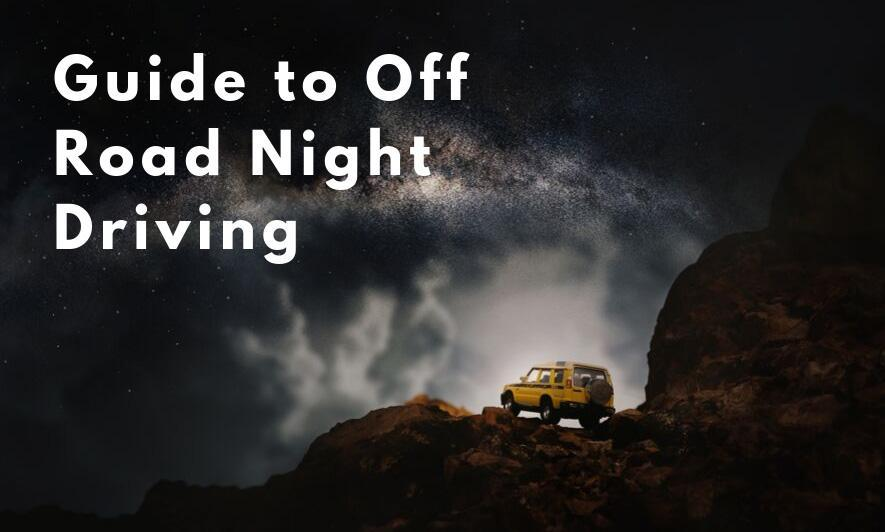 Guide to Off-Road Night Driving