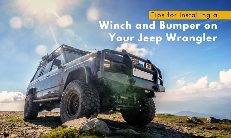 Tips for Installing a Winch and Bumper on Your Jeep Wrangler