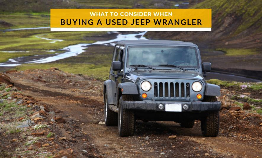 What to Consider When Buying A Used Jeep Wrangler