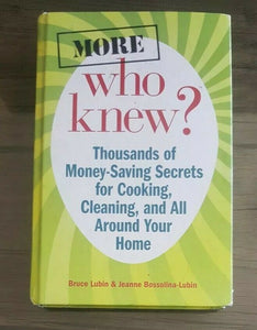 More Who Knew? By Bruce&Jeanne Bossolina-Lubin Thousands of Money saving Secrets