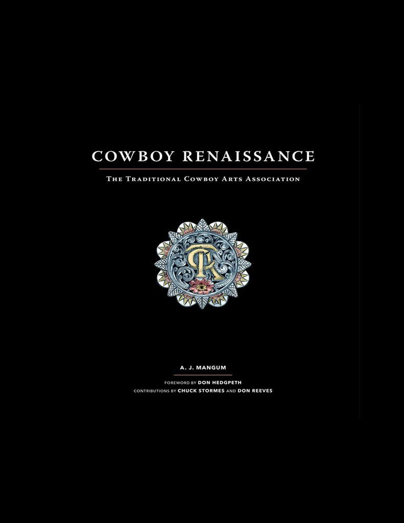 Cowboy Renaissance - The Traditional Cowboy Arts Association