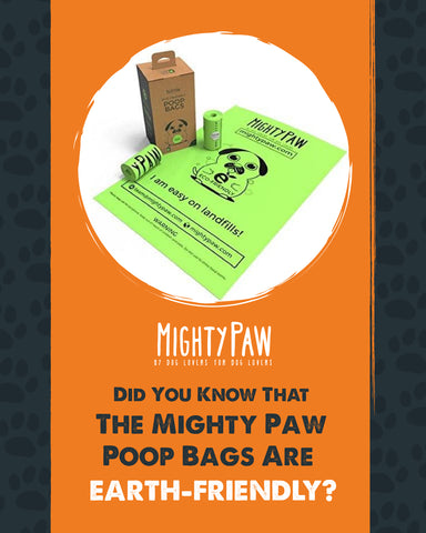 Did you know that the Mighty Paw Poop Bags Are Earth-Friendly?
