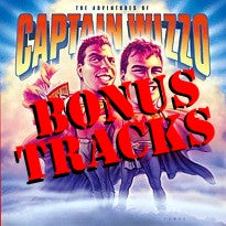 The Adventures of Captain Wizzo - Bonus Tracks