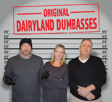 Original Dairyland Dumbasses (2018)