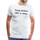 Men's Premium T-Shirt-Every picture tells a story - white
