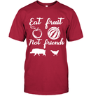 Eat Fruit - Not Friends - InspoArt