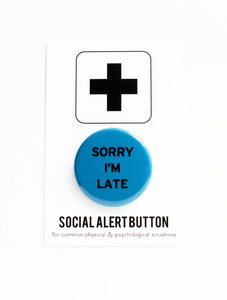Sorry I'm Late button