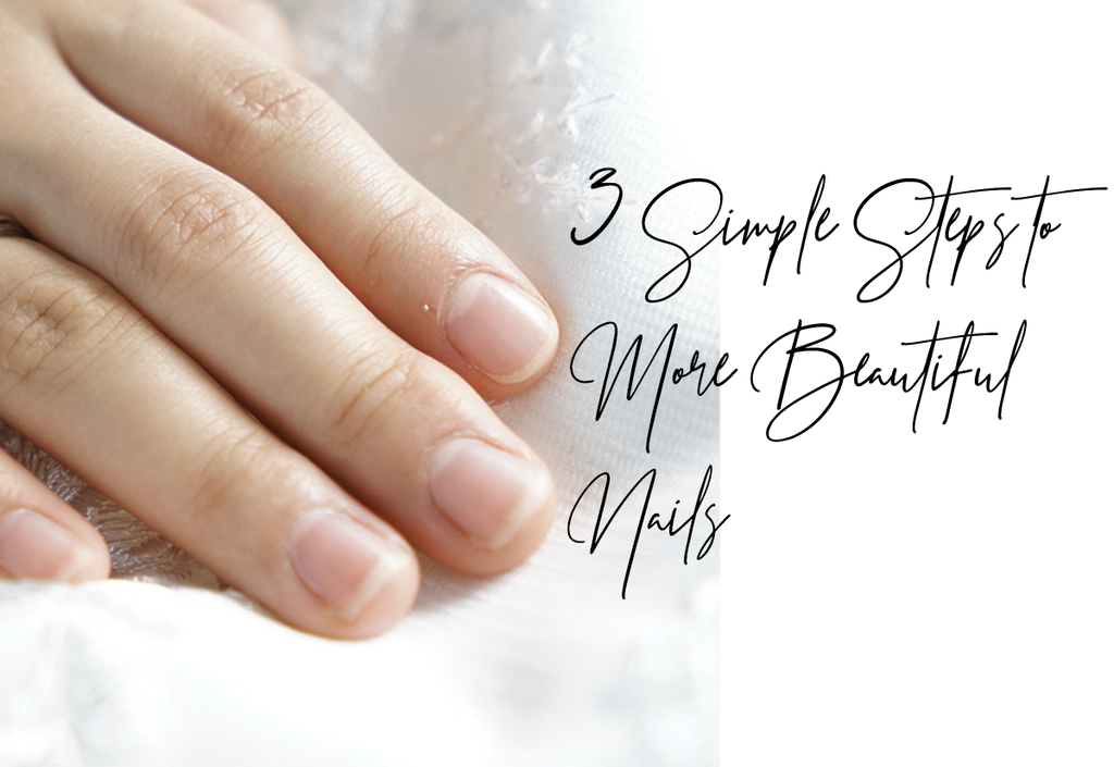 3 Simple Steps To More Beautiful Nails