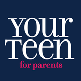Your Teen for Parents Magazine