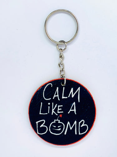 Calm Like A Bomb Keychain