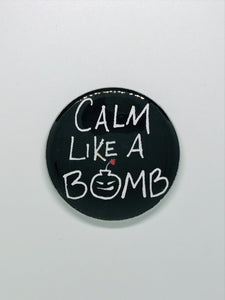 Calm Like A Bomb Button