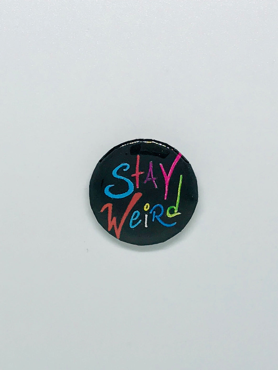 Stay Weird Button