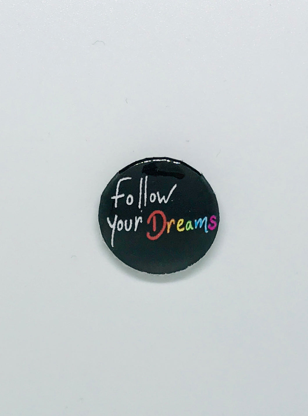 Follow Your Dreams Button