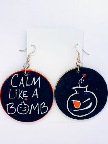 Calm Like A Bomb Earrings