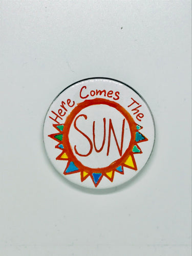Here Comes the Sun Button