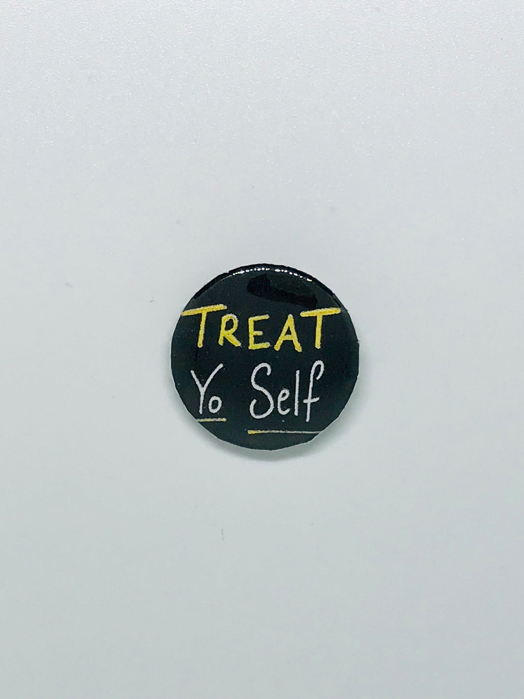 Treat Yo Self Button