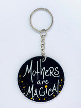 Mothers Are Magical Keychain