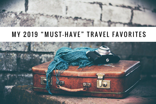 "My 2019 ""Must- Have"" Travel Favorites-Wherevershegoes"