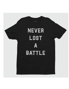 NEVER LOST A BATTLE