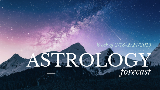 Astrological Forecast for the Week of 2/18