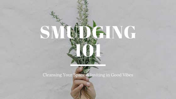 Smudging 101: Cleansing Your Space & Inviting in Good Vibes