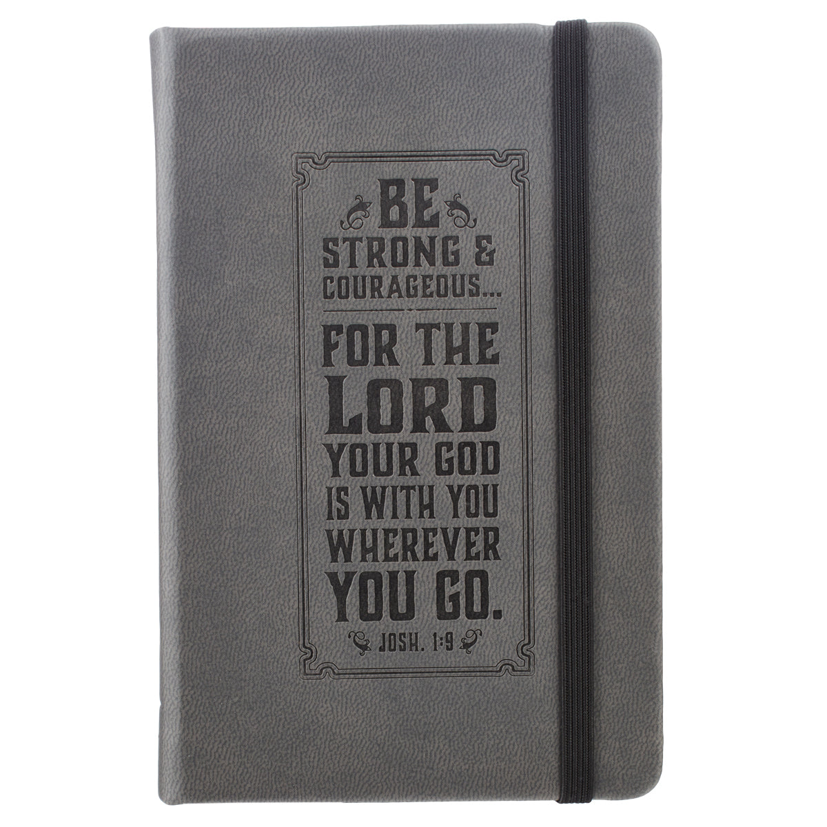 Be Strong Hardcover LuxLeather Notebook with Elastic Closure - Joshua 1:9