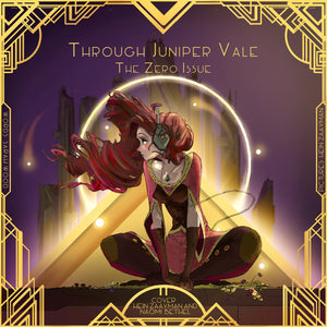 Through Juniper Vale - The Zero Issue