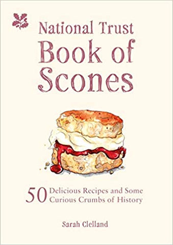 The National Trust Book of Scones: Delicious Recipes and Odd Crumbs of History