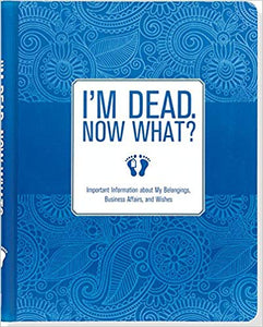 """I'm Dead, Now What?"" - OUT OF STOCK"