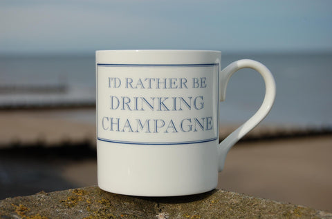 """I'd Rather Be Drinking Champagne"" Mug"