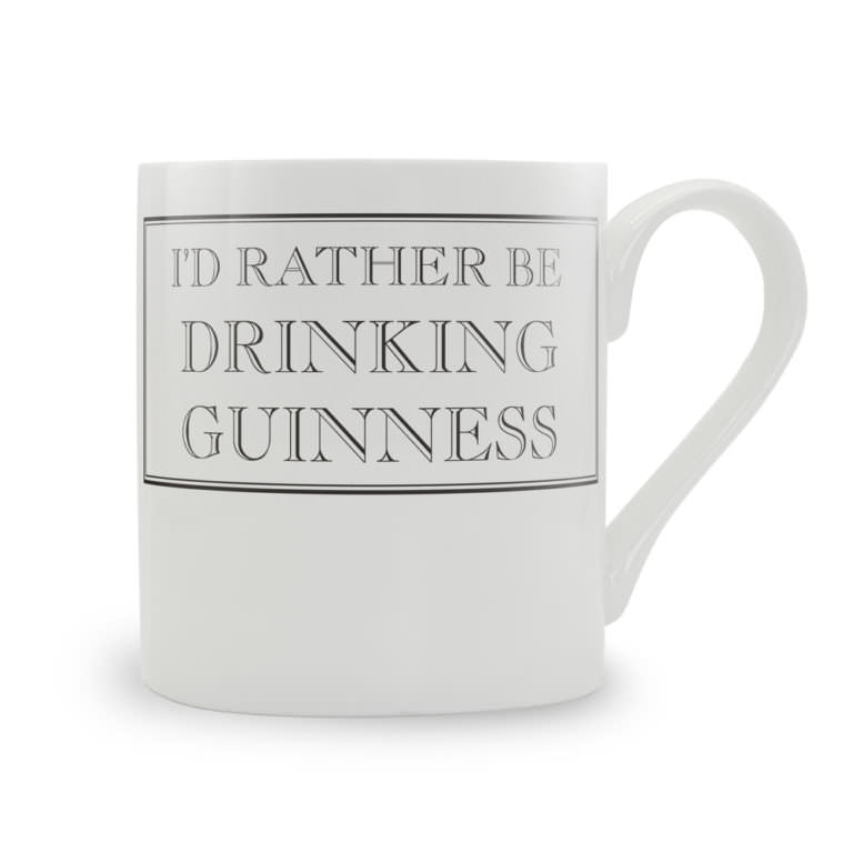 """I'd Rather Be Drinking Guiness"" mug"